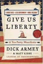 Give Us Liberty: A Tea Party Manifesto